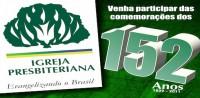 Culto de ação de graças dos 152 anos da Igreja Presbiteriana do Brasil