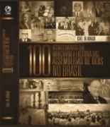 """Livro mostra """"100 Acontecimentos que Marcaram a História das Assembleias de Deus no Brasil"""""""