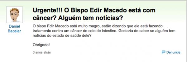 O Bispo Edir Macedo está doente, com câncer?