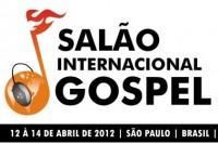 Salão Internacional Gospel 2012: evento reunirá músicos, pastores e profissionais do mercado