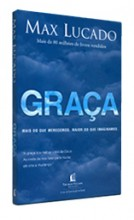 Graça – Mais do que merecemos, maior do que imaginamos: novo livro de Max Lucado é lançado no Brasil pela editora Thomas Nelson