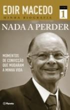 """""""Nada a Perder"""": primeira tiragem de 50 mil cópias da biografia do bispo Edir Macedo foi esgotada em menos de um mês"""