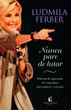"""Ludmila Ferber lança livro """"Nunca Pare de Lutar"""" com mensagens de superação"""